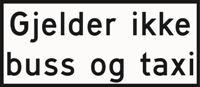 Schild: gjelder ikke buss og taxi